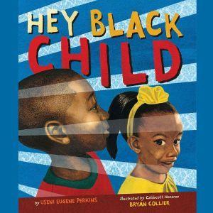 Hey Black Child, Useni Eugene Perkins