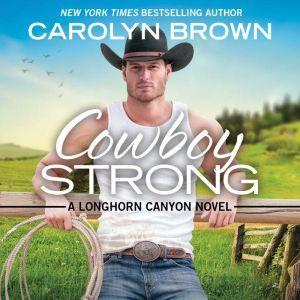 Cowboy Strong, Carolyn Brown