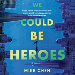 We Could Be Heroes, Mike Chen