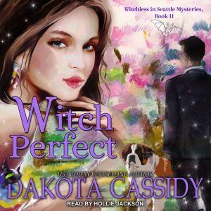 Witch Perfect, Dakota Cassidy