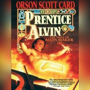 Prentice Alvin: The Tales of Alvin Maker, Book 3, Orson Scott Card