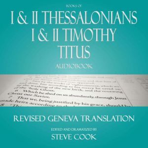Books of I & II Thessalonians; I & II Timothy; Titus Audiobook: From the Revised Geneva Translation, Apostle Paul