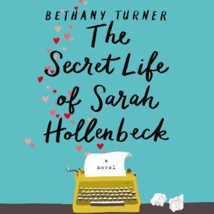 The Secret Life of Sarah Hollenbeck, Bethany Turner