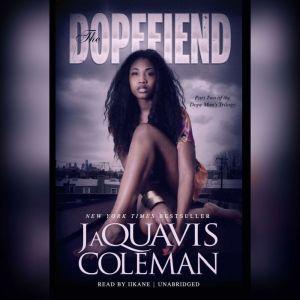 The Dopefiend, JaQuavis Coleman
