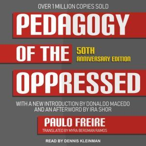 Pedagogy of the Oppressed 50th Anniversary Edition, Paulo Freire