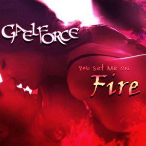 You Set Me On Fire , GaelForce