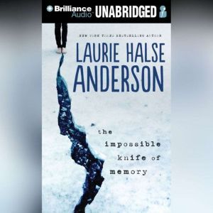 The Impossible Knife of Memory, Laurie Halse Anderson