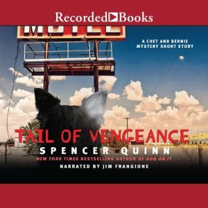 A Tail of Vengeance A Chet and Bernie Mystery eShort Story, Spencer Quinn