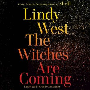 The Witches Are Coming, Lindy West
