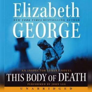 This Body of Death: An Inspector Lynley Novel, Elizabeth George