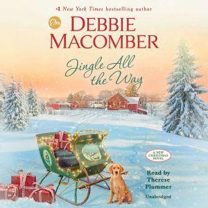 Jingle All the Way: A Novel, Debbie Macomber