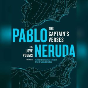 The Captains Verses: The Love Poems, Pablo Neruda