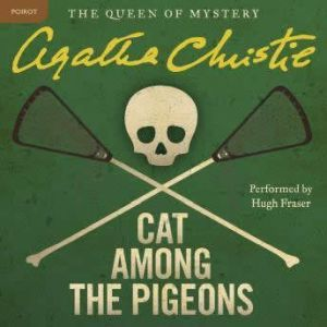 Cat Among the Pigeons: A Hercule Poirot Mystery, Agatha Christie