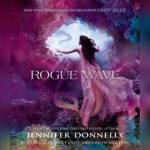 Waterfire Saga, Book Two: Rogue Wave, Jennifer Donnelly