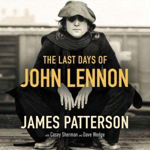 The Last Days of John Lennon, James Patterson