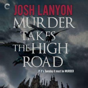 Murder Takes the High Road, Josh Lanyon