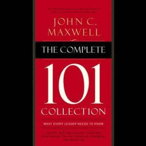 The Complete 101 Collection: What Every Leader Needs to Know, John C. Maxwell