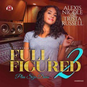 Full Figured 2, Alexis Nicole