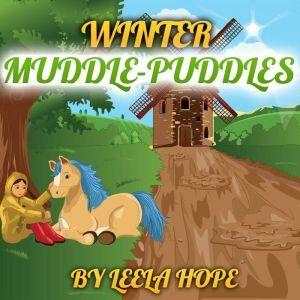 Winter Muddle Puddles, Leela Hope