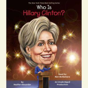 Who Is Hillary Clinton?, Heather Alexander