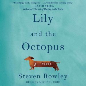 Lily and the Octopus, Steven Rowley