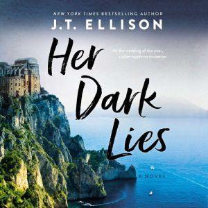 Her Dark Lies, J.T. Ellison