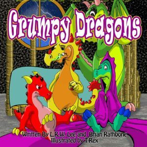 Grumpy Dragons: Teaching Kids They Have Choices, Brian Rathbone