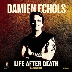 Life After Death, Damien Echols