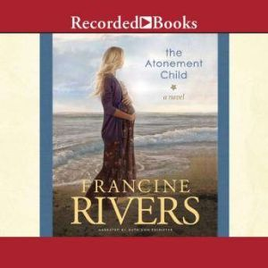 The Atonement Child, Francine Rivers