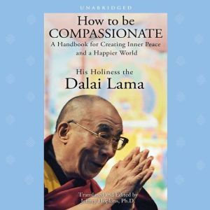 How to Be Compassionate, His Holiness the Dalai Lama