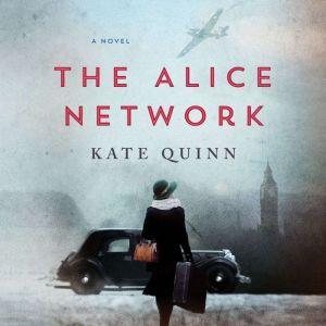 The Alice Network, Kate Quinn