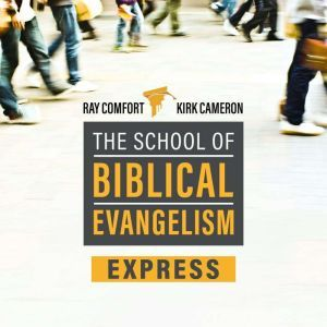 School of Biblical Evangelism 101 Lessons: How To Share Your Faith Simply, Effectively, Biblically... The Way Jesus Did, Ray Comfort