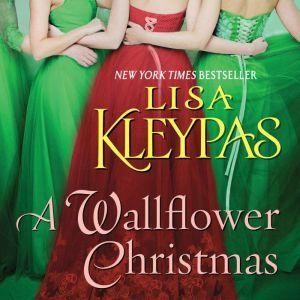A Wallflower Christmas A Novel, Lisa Kleypas