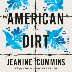 American Dirt A Novel, Jeanine Cummins