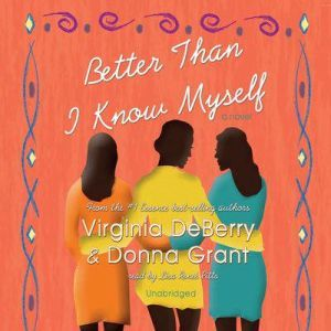 Better Than I Know Myself, Virginia DeBerry and Donna Grant