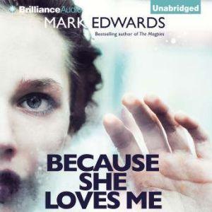 Because She Loves Me, Mark Edwards