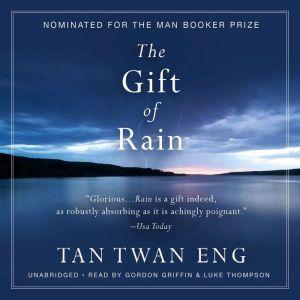 The Gift of Rain, Tan Twan Eng
