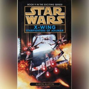 Star Wars: X-Wing: Starfighters of Adumar: Book 9, Aaron Allston