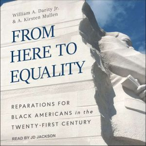 From Here to Equality Reparations for Black Americans in the Twenty-First Century, Jr. Darity