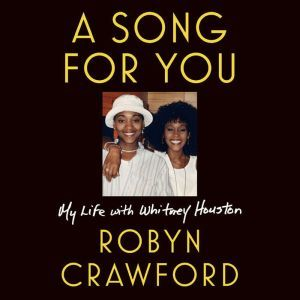 A Song for You My Life with Whitney Houston, Robyn Crawford