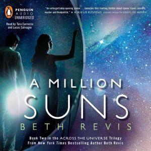 A Million Suns: An Across the Universe Novel, Beth Revis