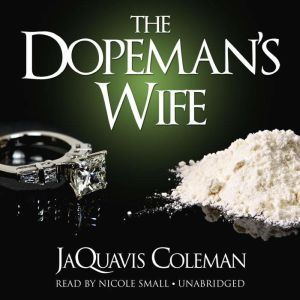 The Dopemans Wife, JaQuavis Coleman