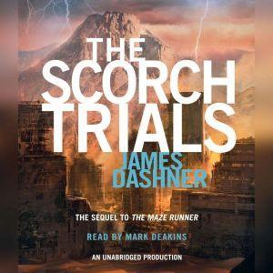 The Scorch Trials (Maze Runner Series #2), James Dashner