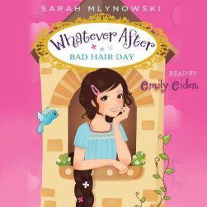 Whatever After #5: Bad Hair Day, Sarah Mlynowski