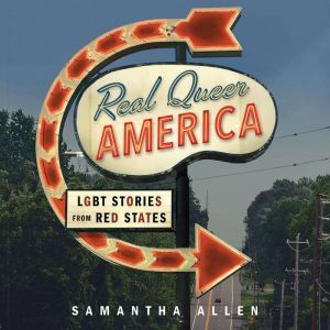 Real Queer America LGBT Stories from Red States, Samantha Allen