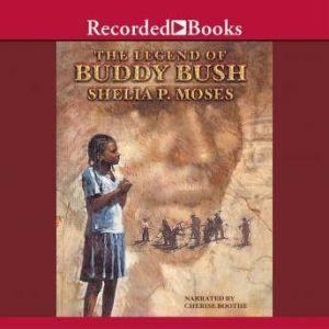 The Legend of Buddy Bush, Shelia P. Moses