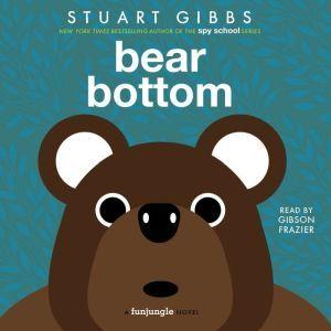 Bear Bottom, Stuart Gibbs