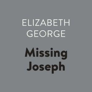 Missing Joseph, Elizabeth George