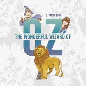 The Wonderful Wizard of Oz, L. Frank Baum