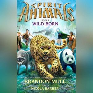 Spirit Animals #1: Wild Born, Brandon Mull